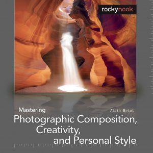 Mastering Composition Creativity Personal Style Alain Briot 1